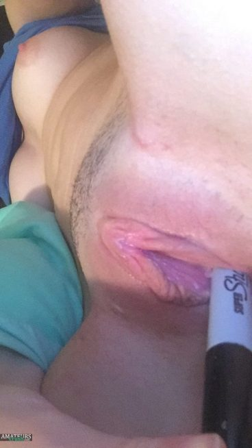 Horny Ness Chan with her favorite marker inside her pussy selfie